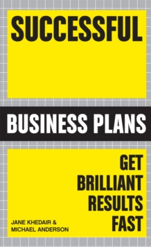 Successful Business Plans : Get Brilliant Results Fast, Paperback Book