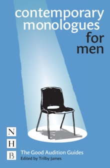 Contemporary Monologues for Men : The Good Audition Guides, Paperback Book