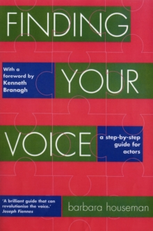 Finding Your Voice : A Complete Voice Training Manual for Actors, Paperback Book