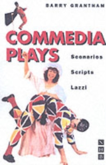 Commedia Plays : Scenarios - Scripts - Lazzi, Paperback Book