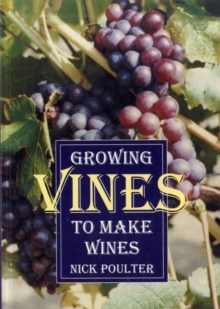 Growing Vines to Make Wines, Paperback Book