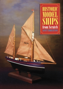 Historic Model Ships from Scratch, Paperback Book
