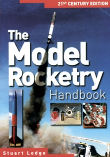 The Model Rocketry Handbook : 21st Century Edition, Paperback Book