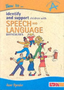 How to Identify and Support Children with Speech and Language Difficulties, Paperback Book
