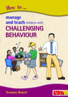 How to Manage and Teach Children with Challenging Behaviour, Paperback Book