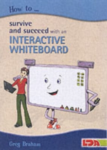 How to Survive and Succeed with an Interactive Whiteboard, Paperback Book