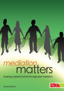 Mediation Matters : Creating a Peaceful School Through Peer Mediation, Paperback / softback Book