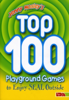 Jenny Mosley's Top 100 Playground Games to Enjoy Seal Outside, Paperback Book