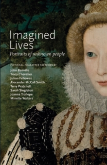 Imagined Lives : Portraits of Unknown People, Paperback Book