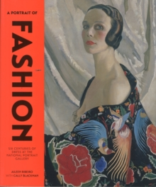 A Portrait of Fashion : Six Centuries of Dress at the National Portrait Gallery, Paperback Book