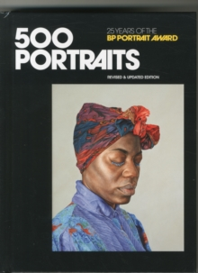 500 Portraits : 25 Years of the BP Portrait Award, Hardback Book