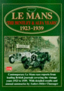 Le Mans : The Bentley and Alfa Years, 1923-39, Paperback Book