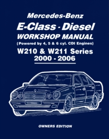 Mercedes-Benz E-Class Diesel Workshop Manual W210 & W211 Series 2000-2006 Owners Edition, Paperback Book