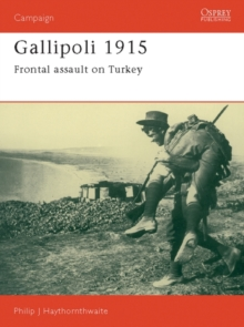 Gallipoli, 1915 : Frontal Assault on Turkey, Paperback Book