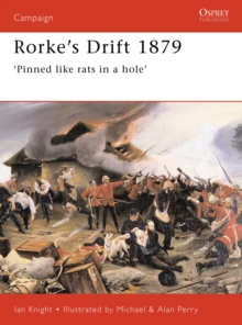 Rorke's Drift, 1879 : Pinned Like Rats in a Hole, Paperback Book