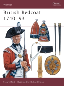 The British Redcoat : 1740-93, Paperback Book