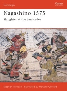 Nagashino, 1575 : Slaughter at the Barricades, Paperback Book