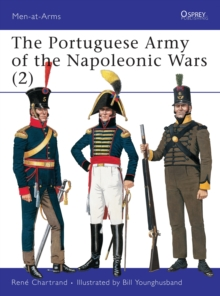 The Portuguese Army of the Napoleonic Wars : 1806-1815 Pt.2, Paperback Book