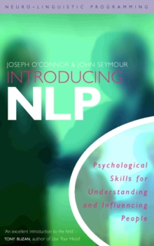 Introducing Neuro-Linguistic Programming : Psychological Skills for Understanding and Influencing People, Paperback Book