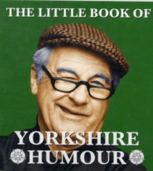 The Little Book of Yorkshire Humour, Paperback Book