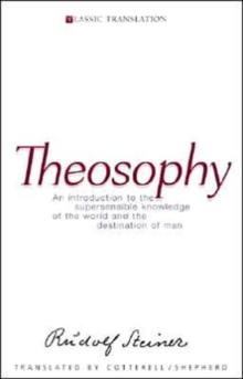 Theosophy : An Introduction to the Supersensible Knowledge of the World and the Destination of Man, Paperback Book