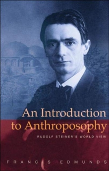 An Introduction to Anthroposophy : Rudolf Steiner's World View, Paperback Book