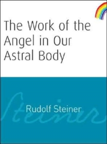 The Work of the Angel in Our Astral Body, Paperback Book