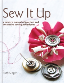 Sewn Up: a modern manual of sewing techniques, Hardback Book