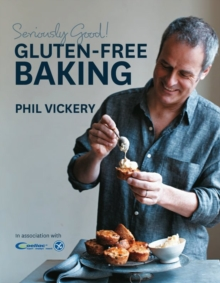 Seriously Good Gluten Free Baking, Hardback Book