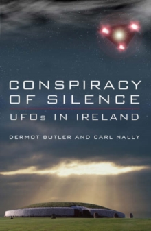 Conspiracy of Silence : UFOs in Ireland, Paperback Book