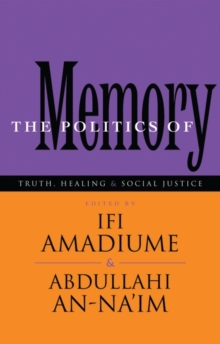The Politics of Memory : Truth, Healing and Social Justice, Paperback / softback Book