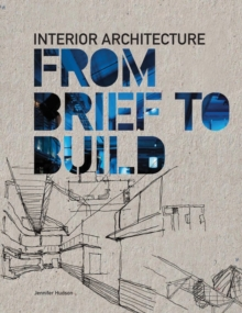 Interior Architecture: From Brief to Build, Paperback Book