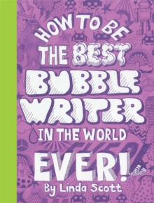 How to be the Best Bubblewriter in the World Ever, Paperback Book