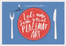 Let's Make Some Great Placemat Art, Paperback Book