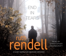 End In Tears : (A Wexford Case), CD-Audio Book