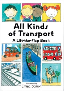 All Kinds of Transport : a Lift-the-Flap Book, Hardback Book