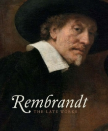 Rembrandt : The Late Works, Hardback Book