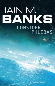 Consider Phlebas : A Culture Novel