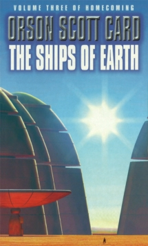 The Ships Of Earth : Homecoming Series, book 2, Paperback Book