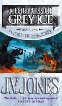 A Fortress Of Grey Ice : Book 2 of the Sword of Shadows, Paperback Book