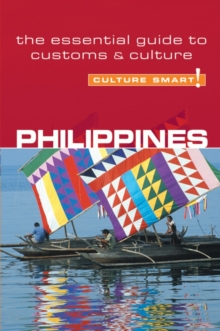 Philippines - Culture Smart! The Essential Guide to Customs & Culture, Paperback Book