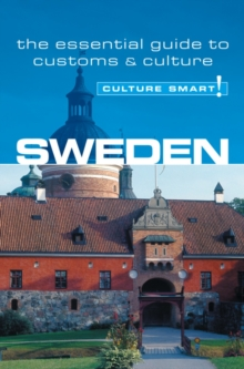 Sweden - Culture Smart! : The Essential Guide to Customs and Culture, Paperback Book