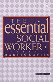 The Essential Social Worker : An Introduction to Professional Practice in the 1990s, Paperback Book