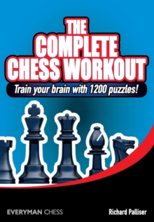 The Complete Chess Workout : Train Your Brain with 1200 Puzzles!, Paperback Book