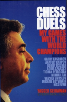 Chess Duels : My Games with the World Champions, Hardback Book