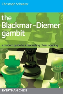 The Blackmar-Diemer Gambit : A Modern Guide to a Fascinating Chess Opening, Paperback Book