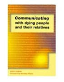 Communicating with Dying People and Their Relatives, Paperback Book