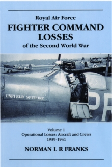 RAF Fighter Command Losses of the Second World War : Operational Losses Aircraft and Crews 1939-1941 v. 1