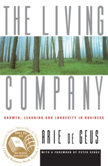 Living Company : Growth, Learning and Longevity in Business, Paperback Book