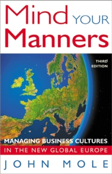 Mind Your Manners : Managing Business Cultures in the New Global Europe, Paperback Book